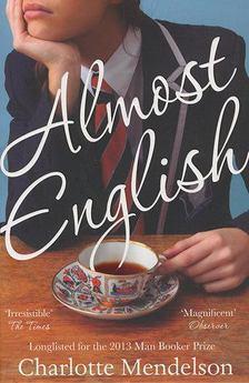 Charlotte Mendelson - Almost English [antikvár]