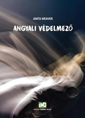 Anita Weaver - Angyali védelmező