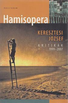 KERESZTESI JÓZSEF - Hamisopera [antikvár]