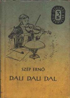 Szép Erno - Dali dali dal [antikvár]