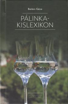 Balázs Géza - Pálinka-kislexikon