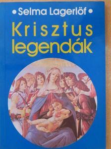 Selma Lagerlöf - Krisztus-legendák [antikvár]