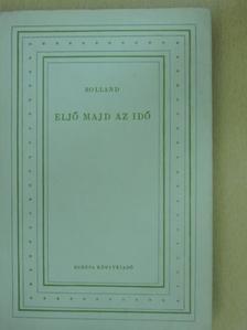 Romain Rolland - Eljő majd az idő [antikvár]