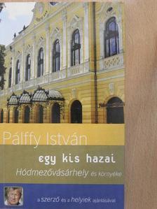 Pálffy István - Hódmezővásárhely és környéke [antikvár]