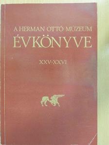 B. Hellebrandt Magdolna - A Herman Ottó Múzeum Évkönyve XXV-XXVI. [antikvár]