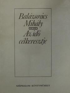 Balázsovics Mihály - Az idő célkeresztje [antikvár]