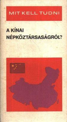 Polonyi Péter - Mit kell tudni a Kínai népköztársaságról [antikvár]