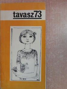 Abaffy Lászlóné - Tavasz '73 [antikvár]