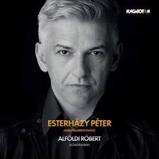 ESTERHÁZY PÉTER - Hasnyálmirigynapló - Alföldi Róbert előadásában - Hangoskönyv