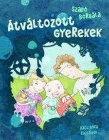 SZABÓ BORBÁLA - Átváltozott gyerekek