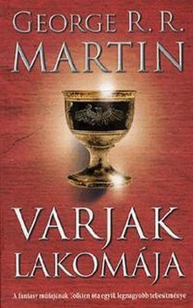 George R. R. Martin - Varjak lakomája -  A tűz és jég dala IV.