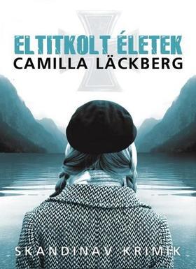 Camilla Läckberg - Eltitkolt életek