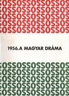 Magyar Könyv Alapítvány Nemzeti Kulturális Alap - 1956. A magyar dráma [antikvár]
