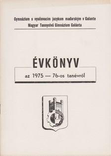az iskola igazgatósága - Magyar Tannyelvű Gimnázium Galánta - Évkönyv az 1975-76-os tanévről [antikvár]
