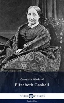 Elizabeth Gaskell - Delphi Complete Works of Elizabeth Gaskell (Illustrated) [eKönyv: epub, mobi]