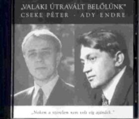 Ady Endre - VALAKI ÚTRAVÁLT BELŐLÜNK CD