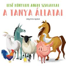 Láng Anna - A tanya állatai - Első könyvem angol szavakkal