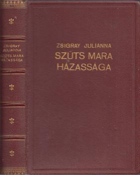 Zsigray Julianna - Szűts Mara házassága [antikvár]