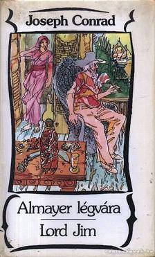 Condrad, Joseph - Almayer légvára; Lord Jim [antikvár]