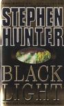 STEPHEN HUNTER - Black Light [antikvár]