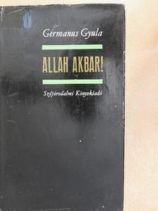 Germanus Gyula - Allah Akbar! [antikvár]