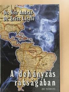 Dr. Erőss László - A dohányzás rabságában [antikvár]