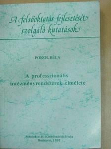 Pokol Béla - A professzionális intézményrendszerek elmélete [antikvár]