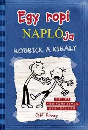 Jeff Kinney - Egy ropi naplója 2. Rodrick, a király - kemény borítós