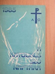 Bíró Imre - A Katolikus Szó naptára 1985 [antikvár]