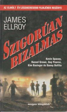James Ellroy - Szigorúan bizalmas [antikvár]