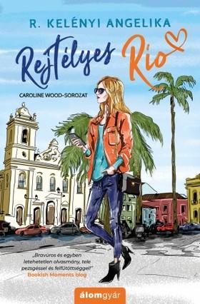 R. Kelényi Angelika - Rejtélyes Rio [eKönyv: epub, mobi]