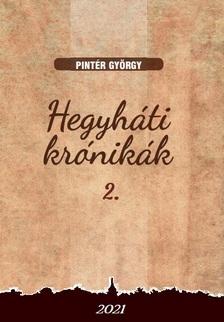 Pintér György - Hegyháti krónikák 2.
