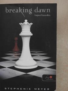 Stephenie Meyer - Hajnalhasadás [antikvár]