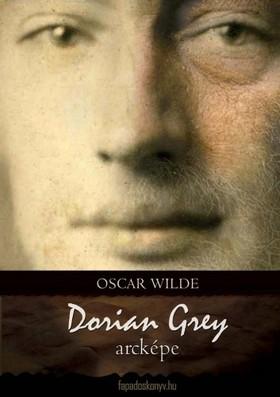Oscar Wilde - Dorian Grey arcképe