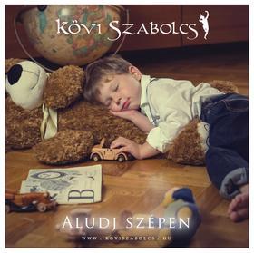 Kövi Szabolcs - Aludj szépen (Audio CD, altató zene gyerekeknek)