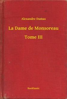 Alexandre DUMAS - La Dame de Monsoreau - Tome III [eKönyv: epub, mobi]