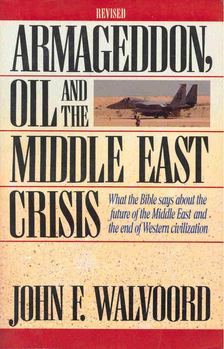 John F. Walvoord - Armageddon, Oil and the Middle East Crisis [antikvár]