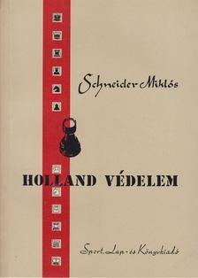Schneider Miklós - Holland védelem [antikvár]
