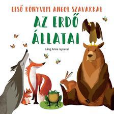 Láng Anna - Az erdő állatai - Első könyvem angol szavakkal