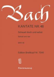 J. S. Bach - KANTATE NR.46 - SCHAUET DOCH UND SEHET BWV 46. KLAVEIRAUSZUG