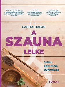Carita Harju - A szauna lelke - Jóllét, egészség, boldogság