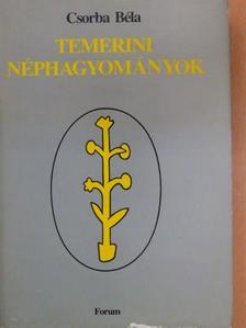 Csorba Béla - Temerini néphagyományok [antikvár]