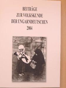Anikó Szilágyi - Beiträge zur Volkskunde der Ungarndeutschen 2004 [antikvár]