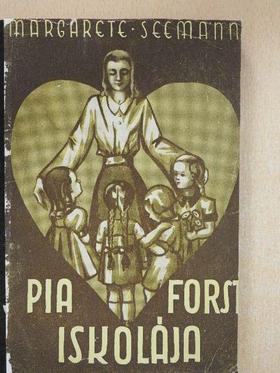 Margarethe Seemann - Pia Forst iskolája [antikvár]