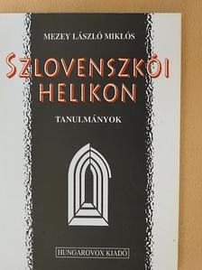 Mezey László Miklós - Szlovenszkói helikon [antikvár]