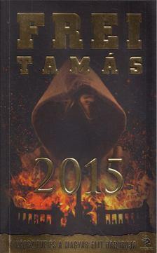 Frei Tamás - 2015 [antikvár]