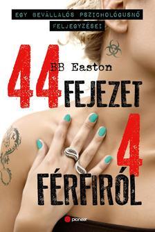 B.B. Easton - 44 fejezet 4 férfiról
