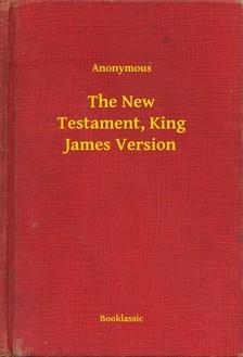 Anonymous - The New Testament, King James Version [eKönyv: epub, mobi]