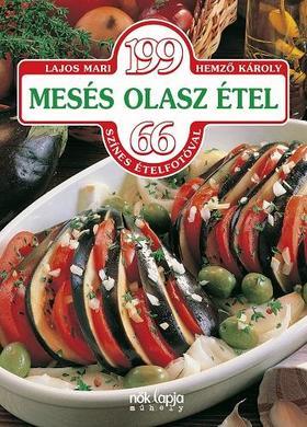 Lajos Mari - 199 mesés olasz étel