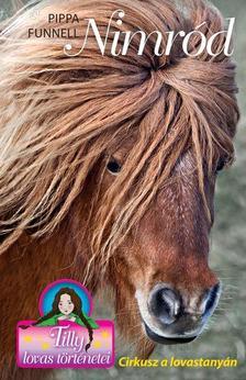 Pippa Funnel - Tilly lovas történetei 10. - Nimród - Cirkusz a lovastanyán